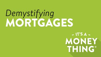 Demystifying Mortgages