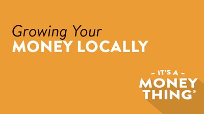 Grow Your Money Locally