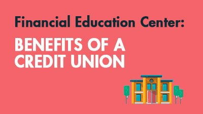Benefits of a Credit Union